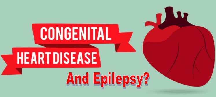Epilepsy Characterized as Congenital Heart Disease Complication